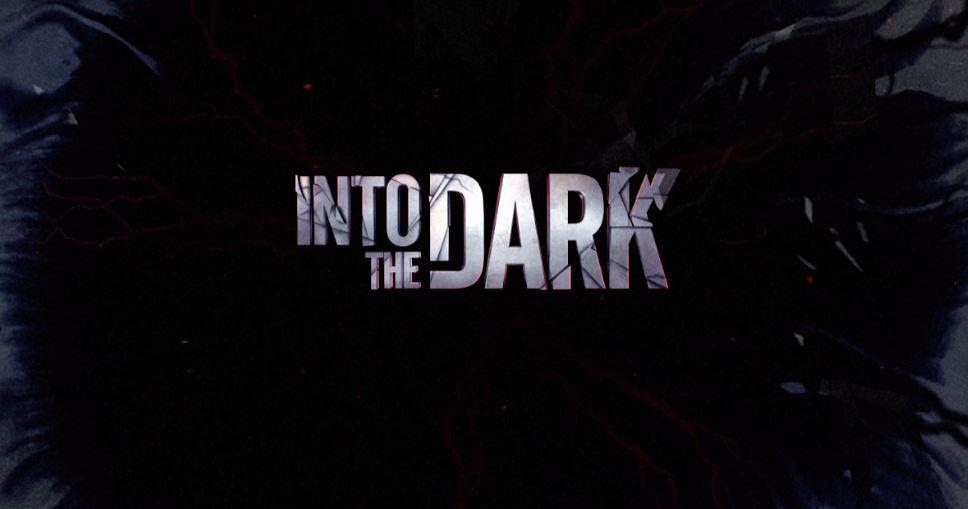 ESTRENO: INTO THE DARK, EL NUEVO ORIGINAL CINEMATOGRÁFICO DE SPACE