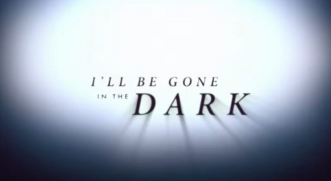 LA SERIE DOCUMENTAL QUE MUESTRA LA INVESTIGACIÓN SOBRE EL ASESINO DE GOLDEN STATE, 'I'LL BE GONE IN THE DARK' ESTRENA EL 28 DE JUNIO POR HBO