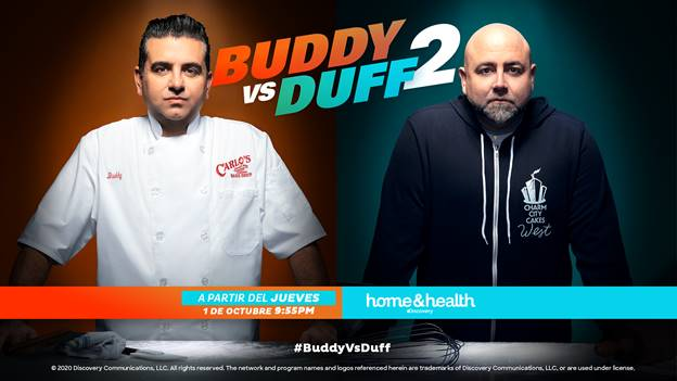 "EL GRAN DUELO DE PASTELEROS ""BUDDY VS DUFF"" REGRESA A DISCOVERY HOME & HEALTH"