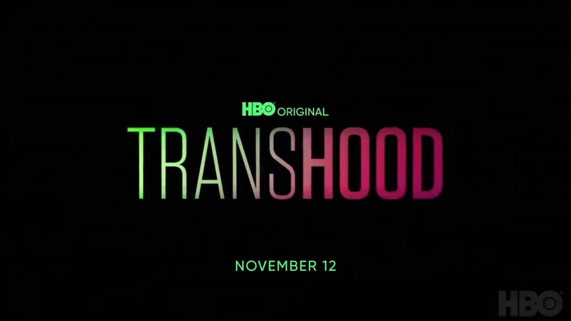 TRANSHOOD, de HBO, ESTRENA EL 17 DE NOVIEMBRE