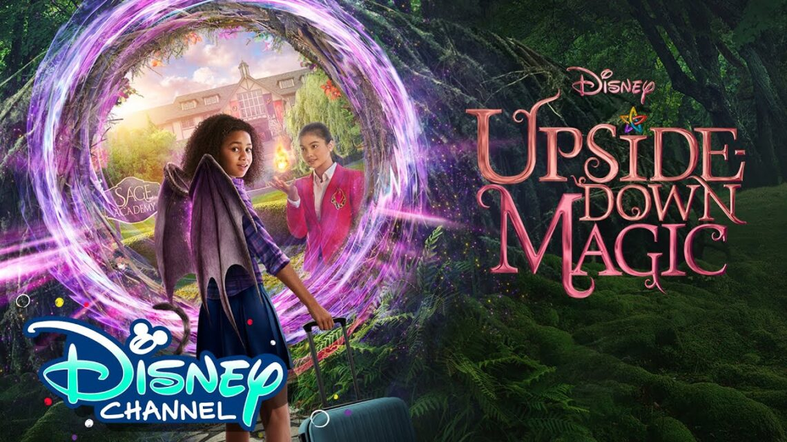 EL 5 DE MARZO LA MAGIA LLEGA A DISNEY CHANNEL CON EL ESTRENO DE LA NUEVA PELÍCULA ORIGINAL:UPSIDE DOWN MAGIC: ESCUELA DE MAGIA