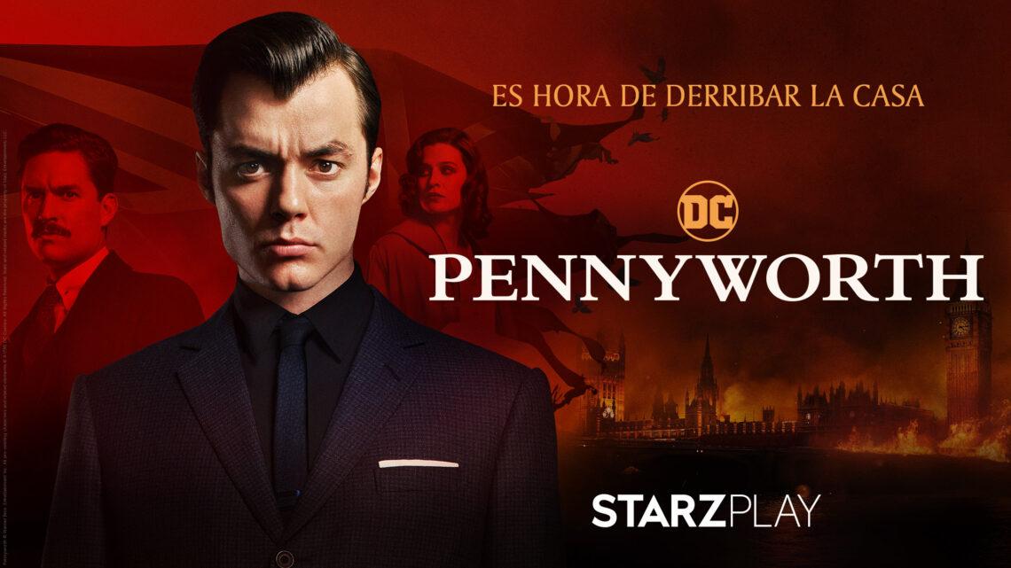 """PENNYWORTH: """"VISTAZO A LA SEGUNDA TEMPORADA"""""""
