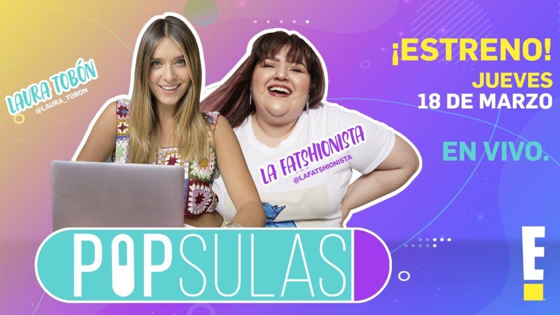 POPSULAS, NUEVO SHOW DE E! ENTERTAINMENT