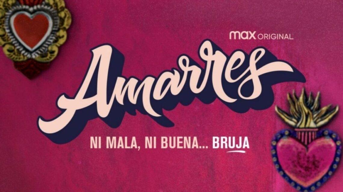 'AMARRES', LA PRIMERA MAX ORIGINAL MEXICANA, LLEGA EL 12 DE AGOSTO SOLO POR HBO MAX
